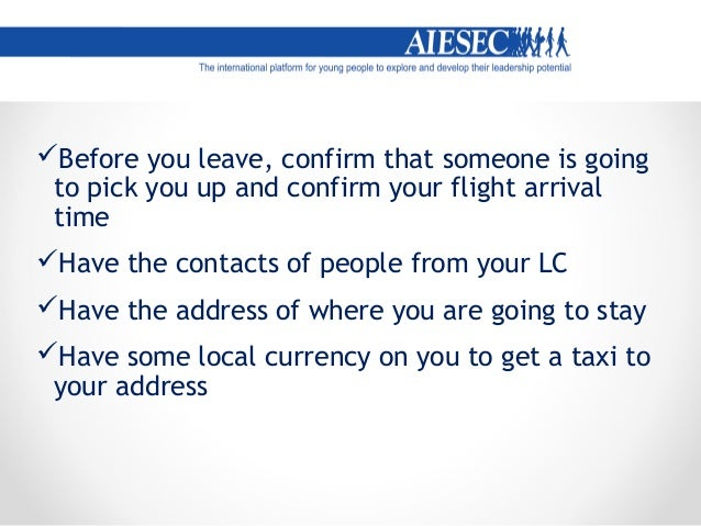 Key Points Don't panic! Speak to locals – your colleagues, the AIESECers Contact the Pakistani Embassy – what is their ...