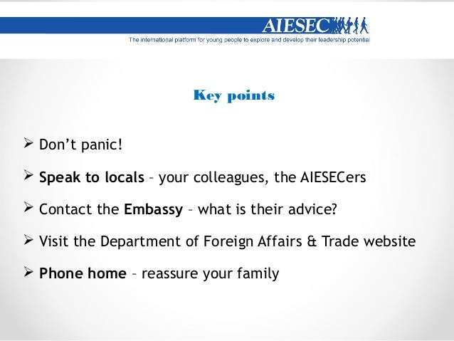 Key points  Speak to the AIESECers – explain how you are unhappy and ask for their help. They may not realise it is unacc...