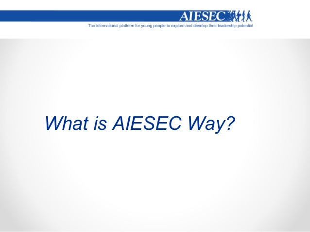 What is AIESEC Way?