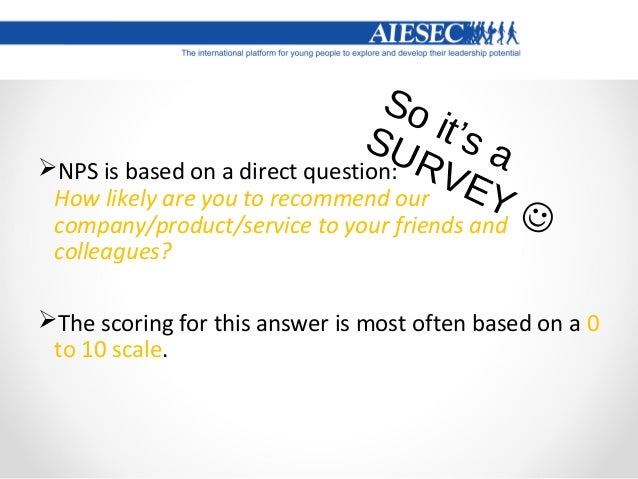 What are the results? 0-6: Detractor 7-8: Passive 9-10: Promoter