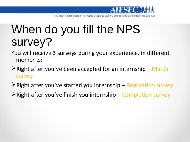 """So after you find a suitable internship and your status turns to """"matched"""" You will receive the NPS survey on myaiesec.net"""