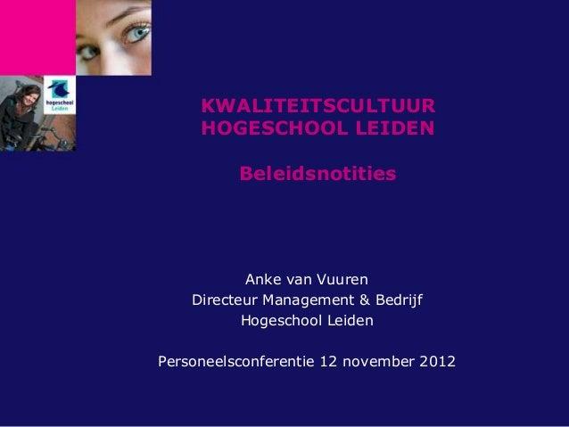 KWALITEITSCULTUUR     HOGESCHOOL LEIDEN          Beleidsnotities           Anke van Vuuren    Directeur Management & Bedri...