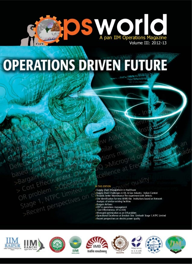 psworldA pan IIM Operations Magazine Volume III: 2012-13 Indian Institute of Management -Raipur IN THIS EDITION >Supply Ch...