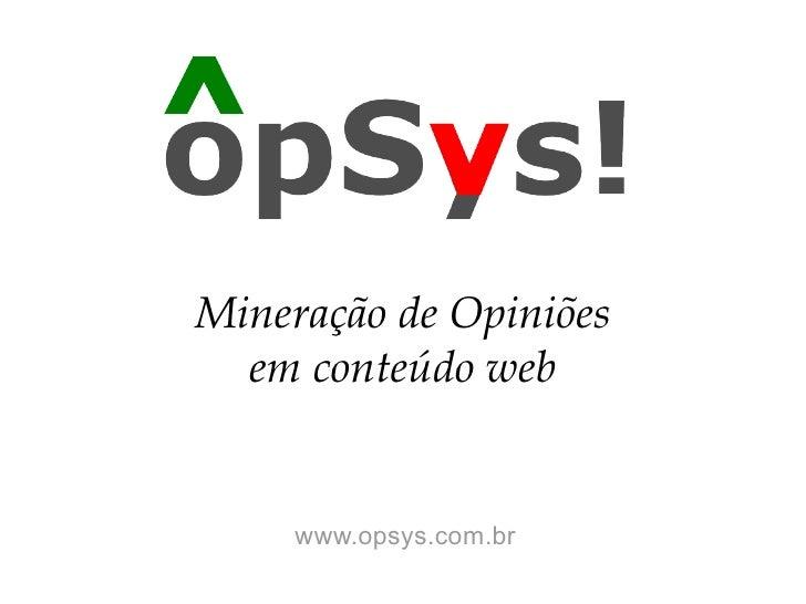 Mineração de Opiniões em conteúdo web www.opsys.com.br