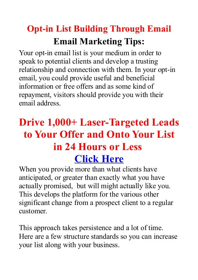 Opt-in List Building Through EmailEmail Marketing Tips:Your opt-in email list is your medium in order tospeak to potential...