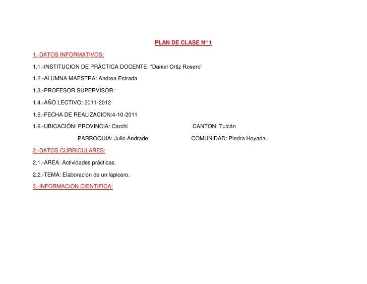 """PLAN DE CLASE N° 1<br />1.-DATOS INFORMATIVOS:<br />1.1.-INSTITUCION DE PRÁCTICA DOCENTE: """"Daniel Ortiz Rosero""""<br />1.2.-..."""
