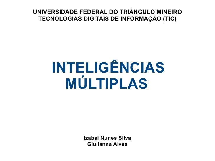 UNIVERSIDADE FEDERAL DO TRIÂNGULO MINEIRO TECNOLOGIAS DIGITAIS DE INFORMAÇÃO (TIC)     INTELIGÊNCIAS       MÚLTIPLAS      ...