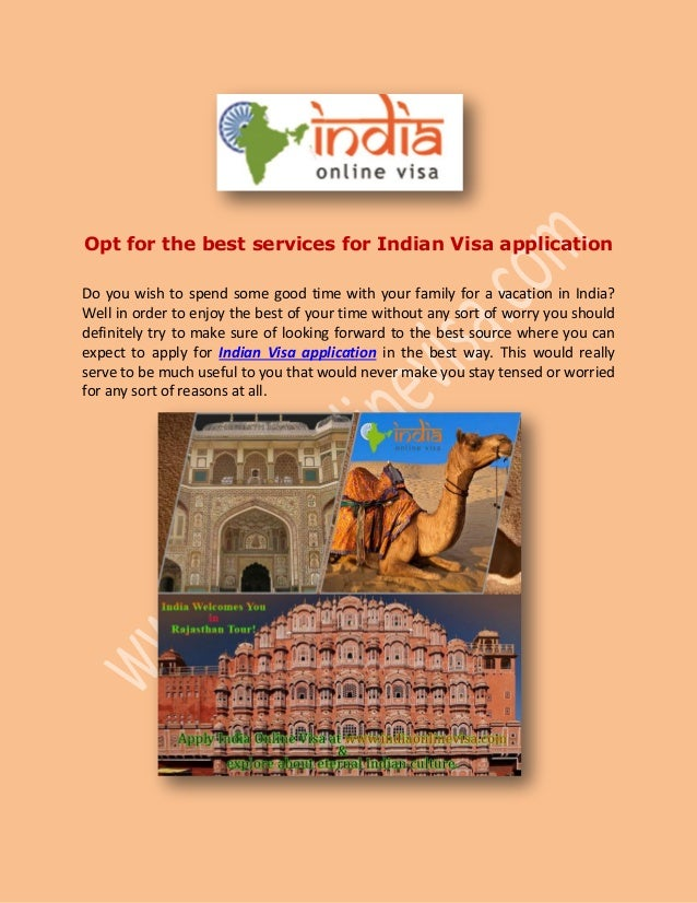 Opt for the best services for Indian Visa application Do you wish to spend some good time with your family for a vacation ...