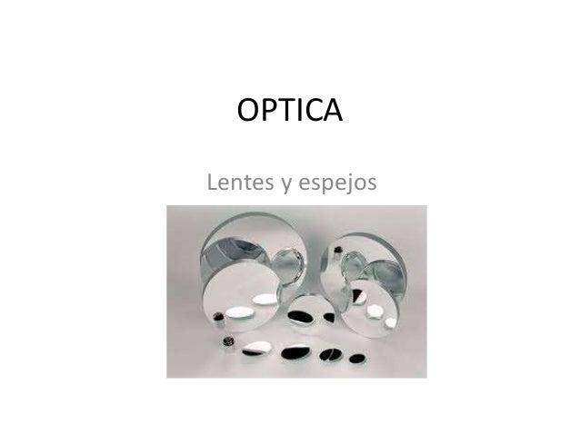 OPTICA Lentes y espejos
