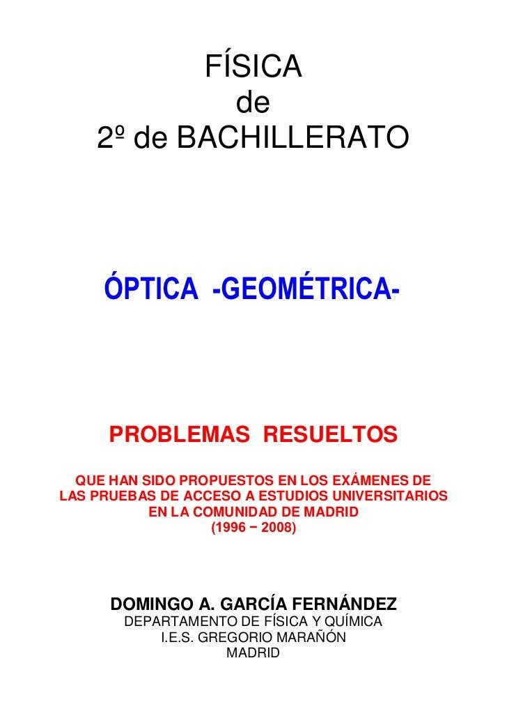 FÍSICA             de    2º de BACHILLERATO     ÓPTICA -GEOMÉTRICA-      PROBLEMAS RESUELTOS  QUE HAN SIDO PROPUESTOS EN L...