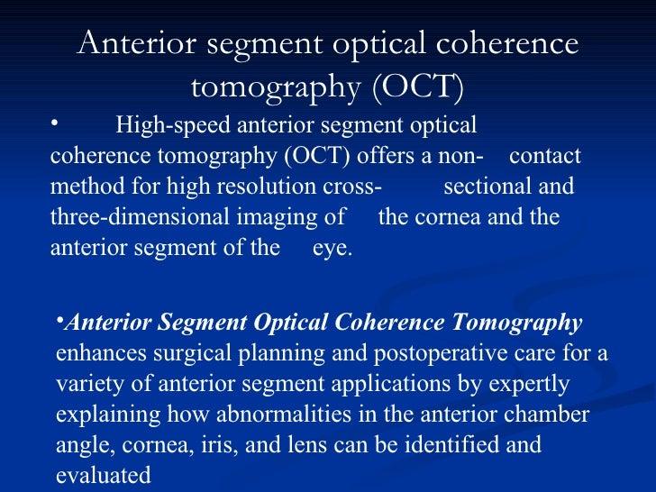 Anterior segment optical coherence tomography (OCT) <ul><li>High-speed anterior segment optical  coherence tomography (OCT...