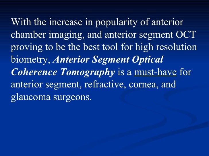 With the increase in popularity of anterior chamber imaging, and anterior segment OCT proving to be the best tool for high...