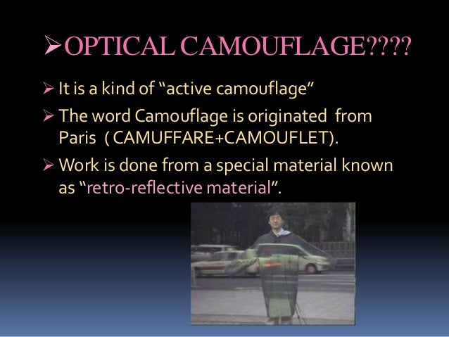 optical camouflage The optical fiber production in microgravity (made in space fiber optics)  investigation demonstrates the merits of manufacturing fiber optic filaments in.