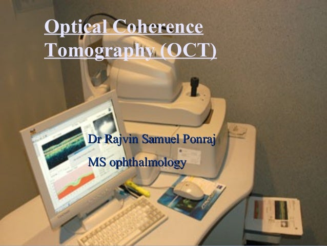 Dr Rajvin Samuel PonrajDr Rajvin Samuel PonrajMS ophthalmologyMS ophthalmologyOptical CoherenceTomography (OCT)