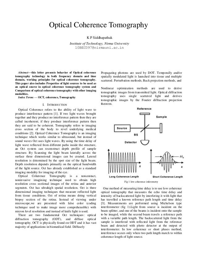 Abstract—this letter presents behavior of Optical coherencetomography technology in both frequency domain and timedomain, ...