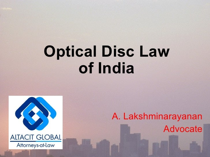 Optical Disc Law of India A. Lakshminarayanan Advocate