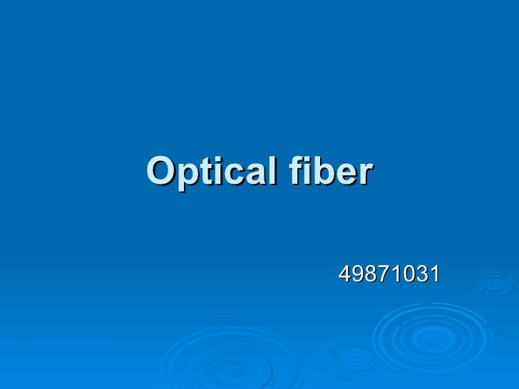 Optical fiber 49871031