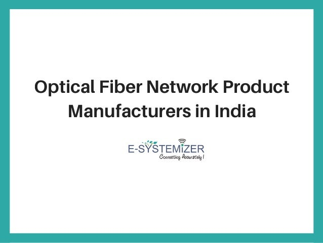 Optical Fiber Network Product Manufacturers in India