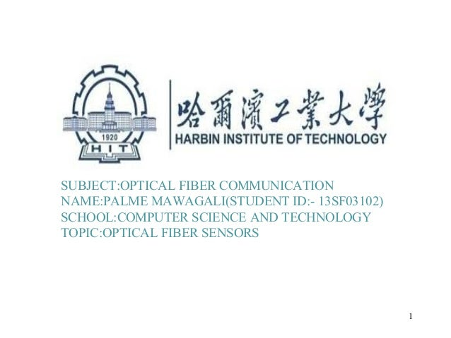 SUBJECT:OPTICAL FIBER COMMUNICATION NAME:PALME MAWAGALI(STUDENT ID:- 13SF03102) SCHOOL:COMPUTER SCIENCE AND TECHNOLOGY TOP...