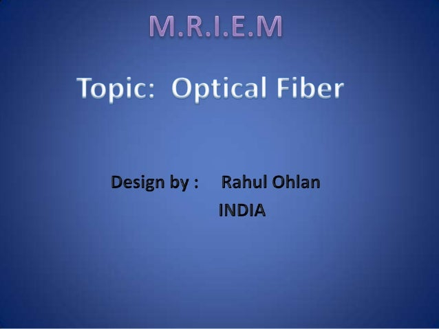 Brief flow of presentation 1. 2. 3. 4. 5. 6. 7. 8. 9. 10.  Introduction What are Optical Fibers? Evolution of optical fibe...