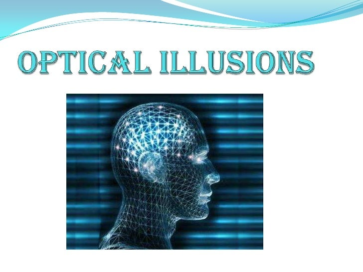 Optical illusionS<br />