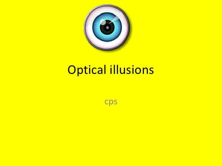 Optical illusions<br />cps<br />