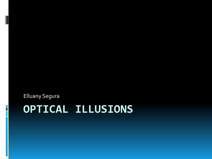 OpticalIllusions<br />Elluany Segura<br />