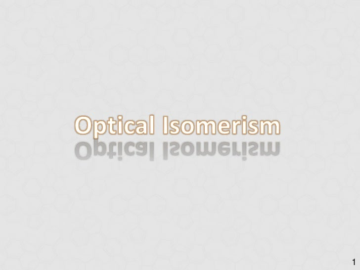 1<br />Optical Isomerism<br />