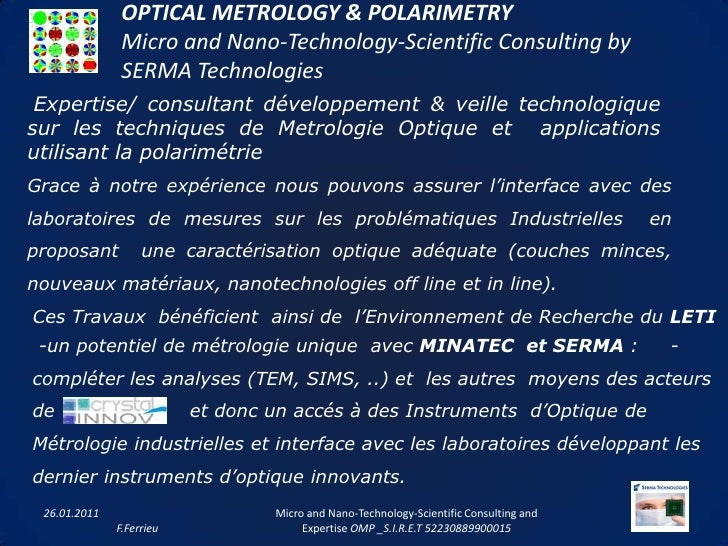 OPTICAL METROLOGY & POLARIMETRYMicro and Nano-Technology-Scientific Consulting by SERMA Technologies<br />19.01.2011F.Ferr...