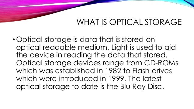 flash drivers and optical storage essay Which of the following is an example of an optical storage device a flash drive meaning it is an example of an optical storage device.