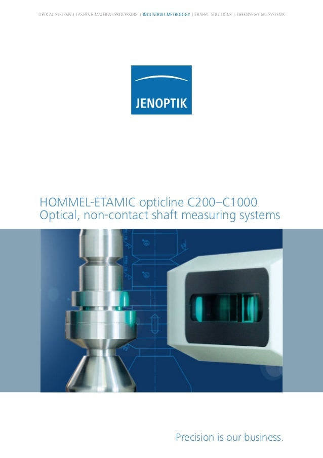HOMMEL-ETAMIC opticline C200–C1000 Optical, non-contact shaft measuring systems Precision is our business. OPTICAL SYSTEMS...