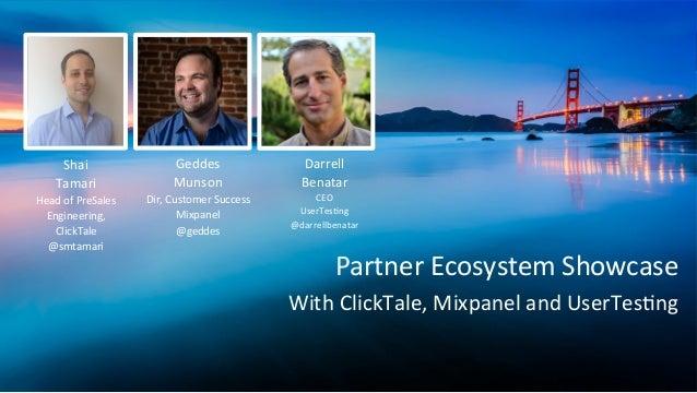 Partner  Ecosystem  Showcase   Geddes   Munson   Dir,  Customer  Success   Mixpanel   @geddes      S...