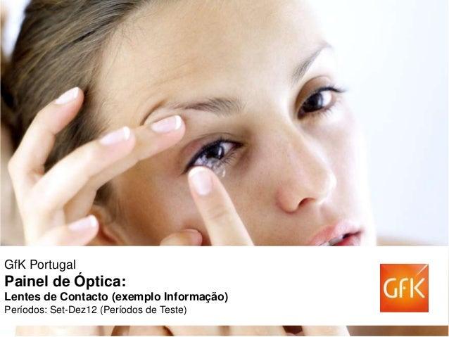 GfK PortugalPainel de Óptica:Lentes de Contacto (exemplo Informação)Períodos: Set-Dez12 (Períodos de Teste)