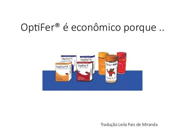 Op#Fer® é econômico porque .. Tradução Leila Pais de Miranda