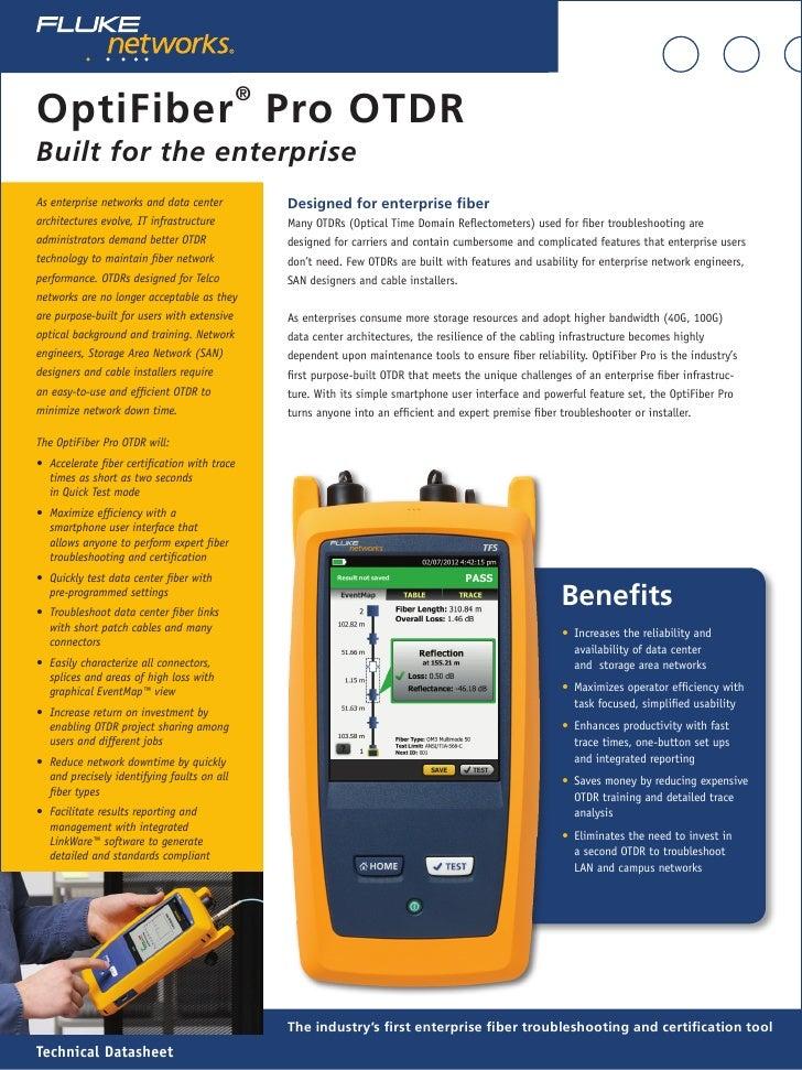 ®OptiFiber Pro OTDRBuilt for the enterpriseAs enterprise networks and data center           Designed for enterprise fibera...