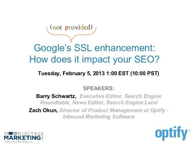 Google's SSL enhancement:                       How does it impact your SEO?                               Tuesday, Februa...