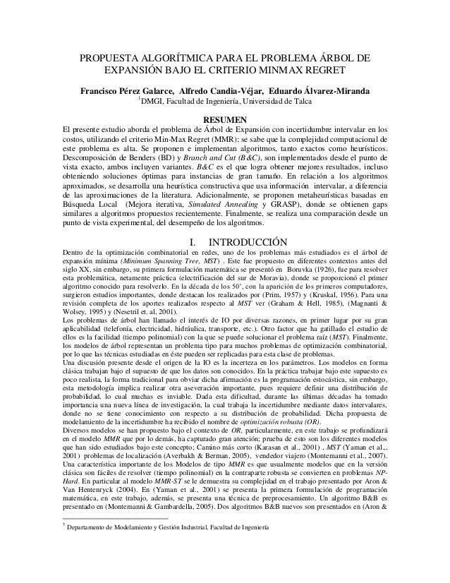 PROPUESTA ALGORÍTMICA PARA EL PROBLEMA ÁRBOL DE EXPANSIÓN BAJO EL CRITERIO MINMAX REGRET Francisco Pérez Galarce, Alfredo ...