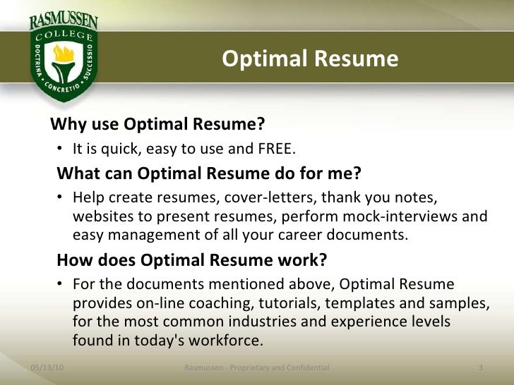 how to create an optimal resume Optimal resume is the technology leader in career center management software, pioneering flexible, online solutions for resumes, cover letters, interview preparation, portfolios, skills assessments, and video resumes for.