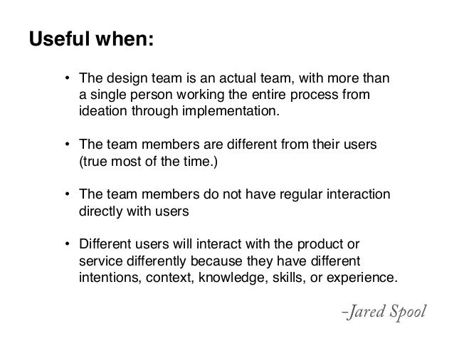 """Useful when:""""   • The design team is an actual team, with more than      a single person working the entire process from ..."""