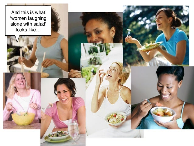 And this is what'women laughingalone with salad'   looks like…!        !