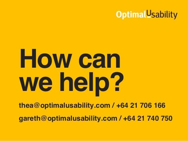 "How canwehelp?""""thea@optimalusability.com / +64 21 706 166""gareth@optimalusability.com / +64 21 740 750"""