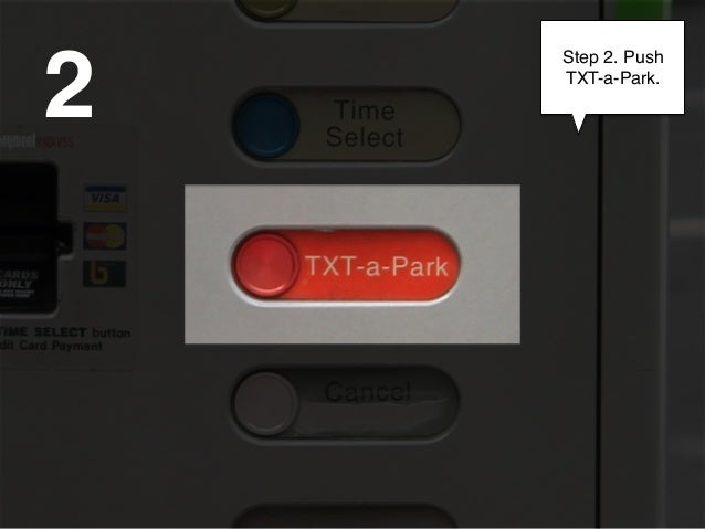 2    Step 2. Push    TXT-a-Park.!         !