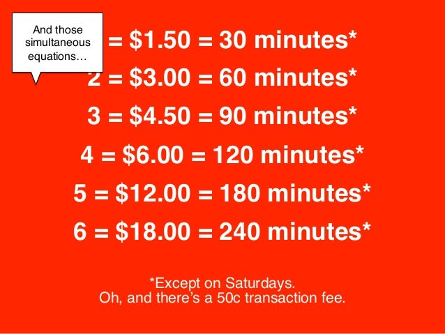 "And those           1 = $1.50 = 30 minutes*simultaneous equations…!                                 ""      !           2 =..."