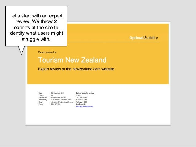 Let's start with an expert   review. We throw 2  experts at the site toidentify what users might       struggle with.!    ...