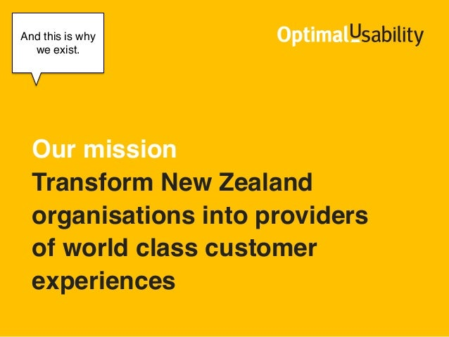 """And this is why  """"  we exist.!       !  """"  """"  Our mission""""  Transform New Zealand  organisations into providers  ofworld ..."""