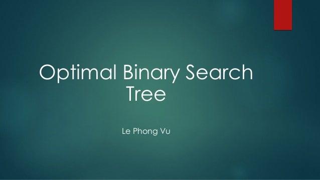Optimal Binary Search Tree Le Phong Vu