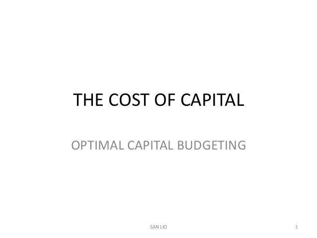 THE COST OF CAPITALOPTIMAL CAPITAL BUDGETING           SAN LIO          1