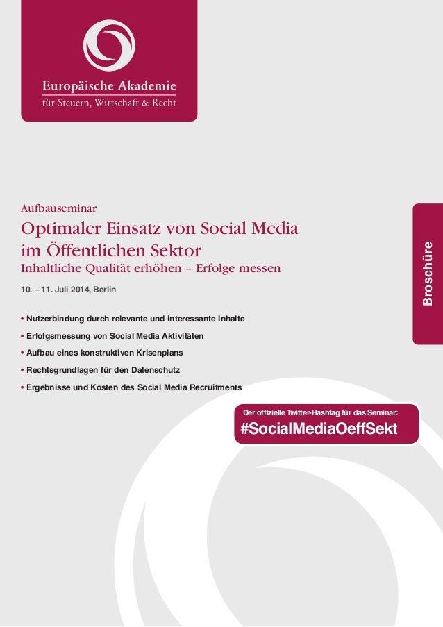 1 Broschüre Aufbauseminar Optimaler Einsatz von Social Media im Öffentlichen Sektor Inhaltliche Qualität erhöhen – Erfolge...