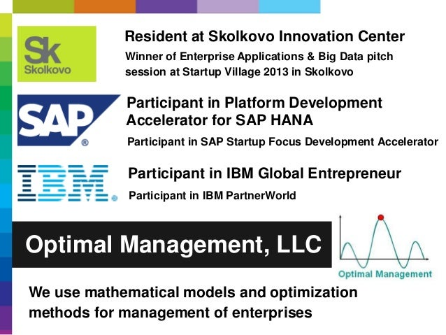 Optimal Management, LLC Resident at Skolkovo Innovation Center Winner of Enterprise Applications & Big Data pitch session ...
