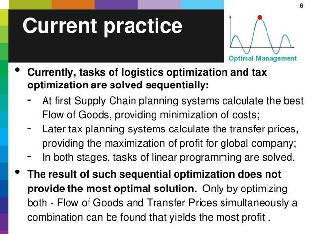 6 • Currently, tasks of logistics optimization and tax optimization are solved sequentially: - At first Supply Chain plann...